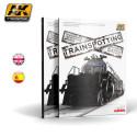 Trainspotting. Tecnicas de envejecimiento ferroviario. Marca AK Interactive. Ref: AK745.