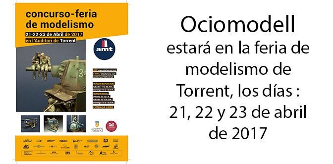 Mercadillos – Feria de modelismo de Torrent (Valencia) , 21 – 22 – 23 de Abril de 2017