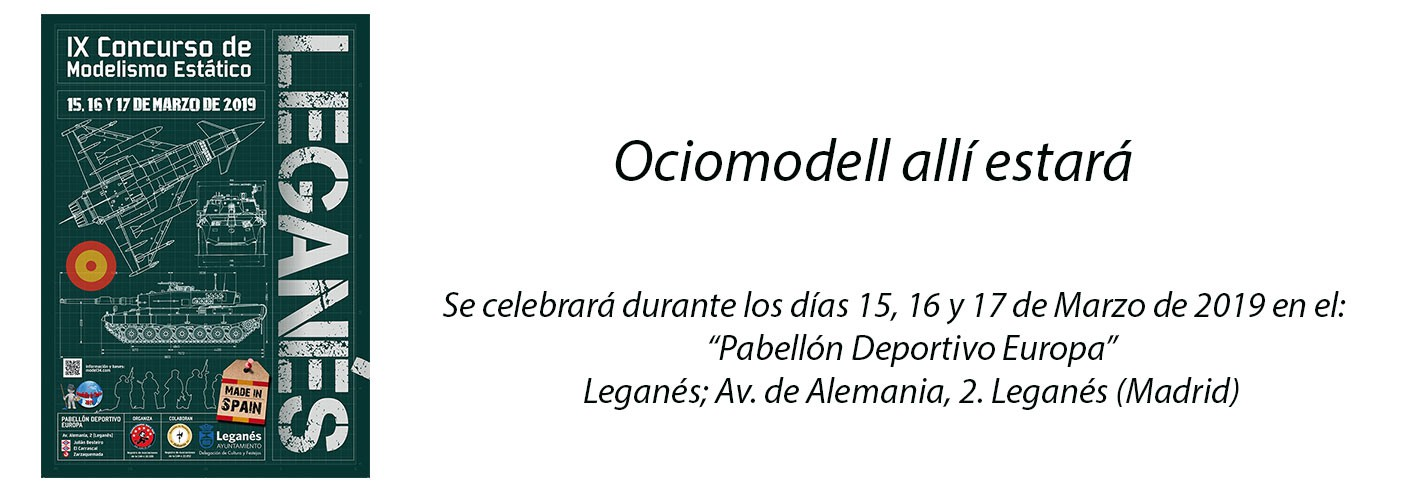Ferias - IX CONCURSO DE MODELISMO ESTÁTICO CIUDAD DE LEGANÉS, Ociomodell allí estará